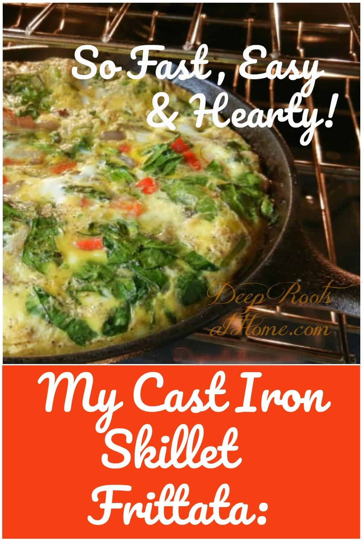 My Cast Iron Skillet Frittata: Hearty, So Quick and So Easy. My cast iron skillet frittata