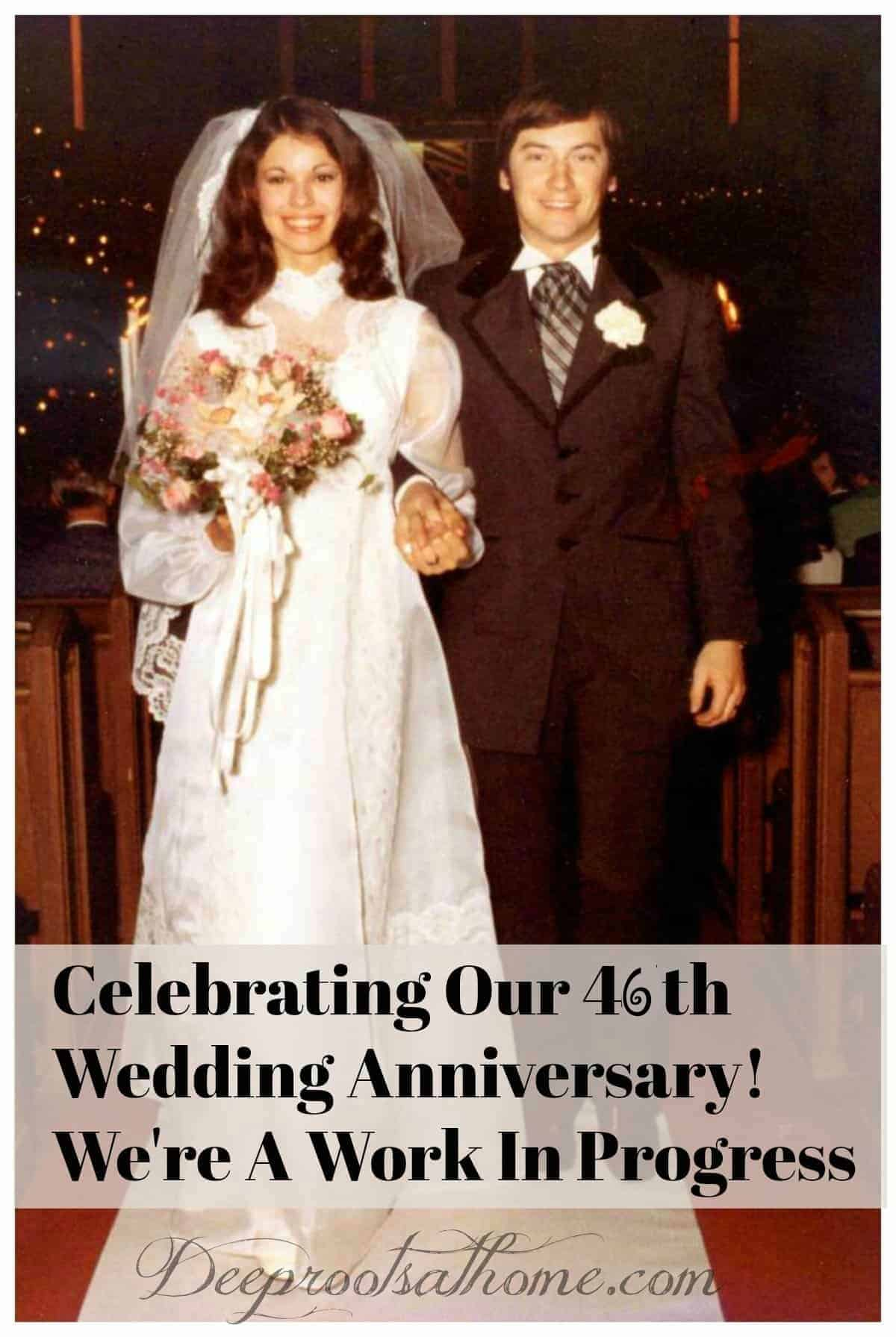 Celebrating Our 46th Wedding Anniversary! We Are A Work In Progress. Our wedding day
