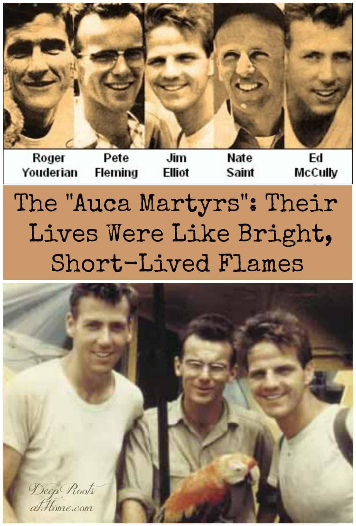 "The ""Auca Martyrs"": Their Lives Were Like Bright, Short-Lived Flames. jim elliott, nate saint, roger youderian, pete fleming, ed Mccully"