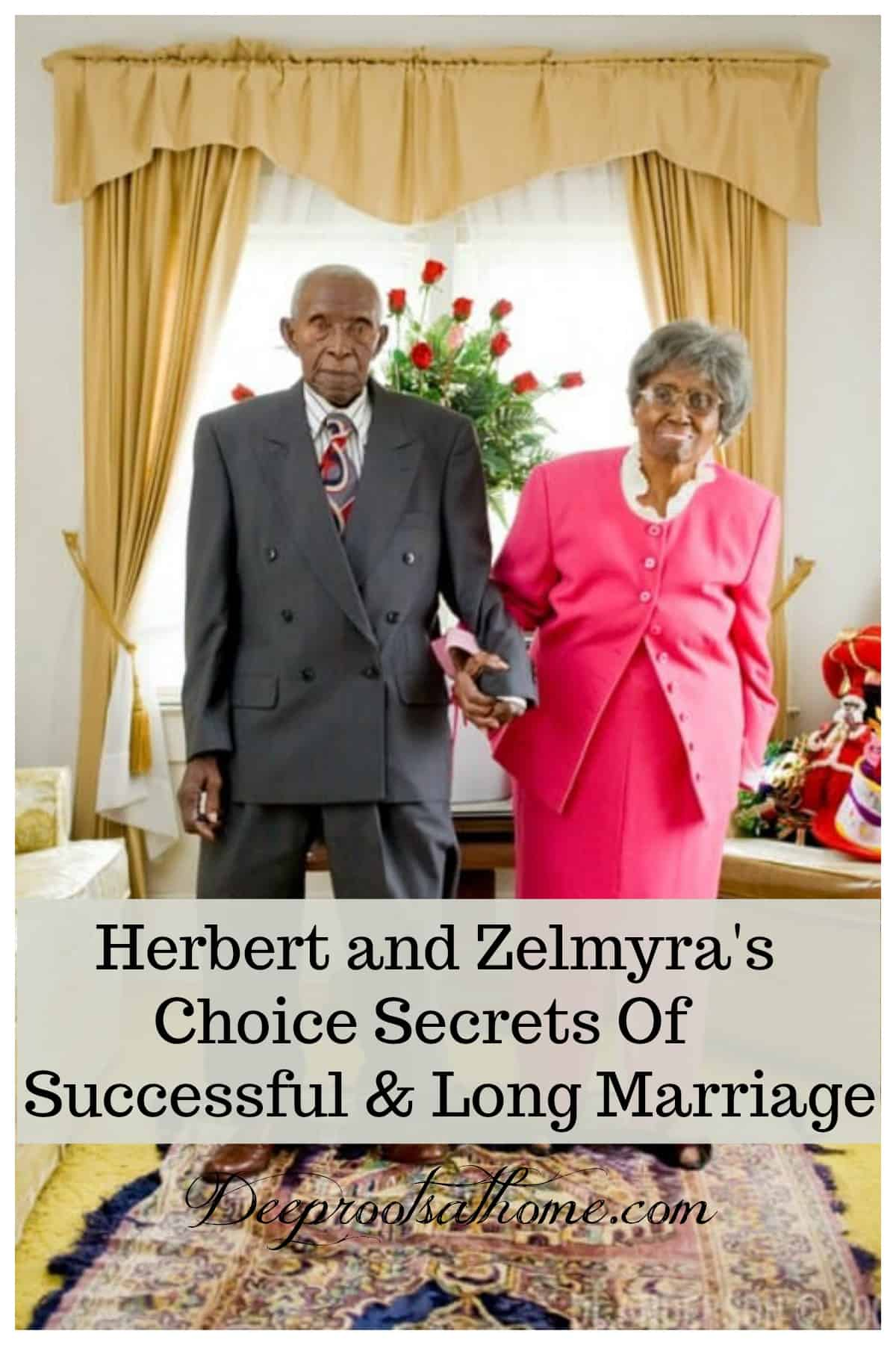 Herbert and Zelmyra's Choice Secrets Of Successful & Long Marriage. Guinness World record holders of longest living married couple