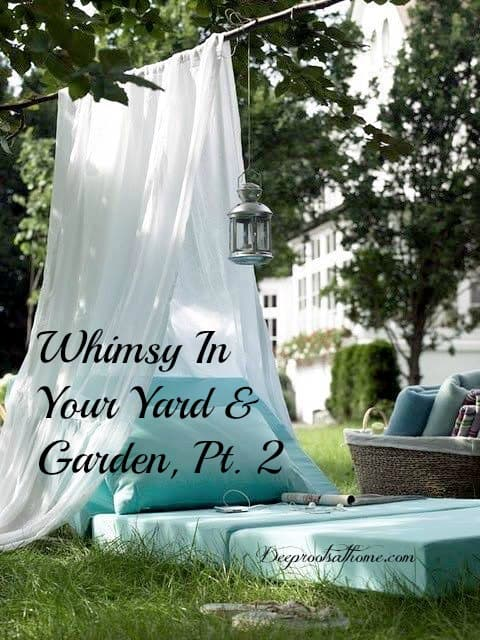 Creating Whimsy In Your Yard & Garden, Part Two. A reading nook or conversation pit out in the yard with a mosquito netting and pillows