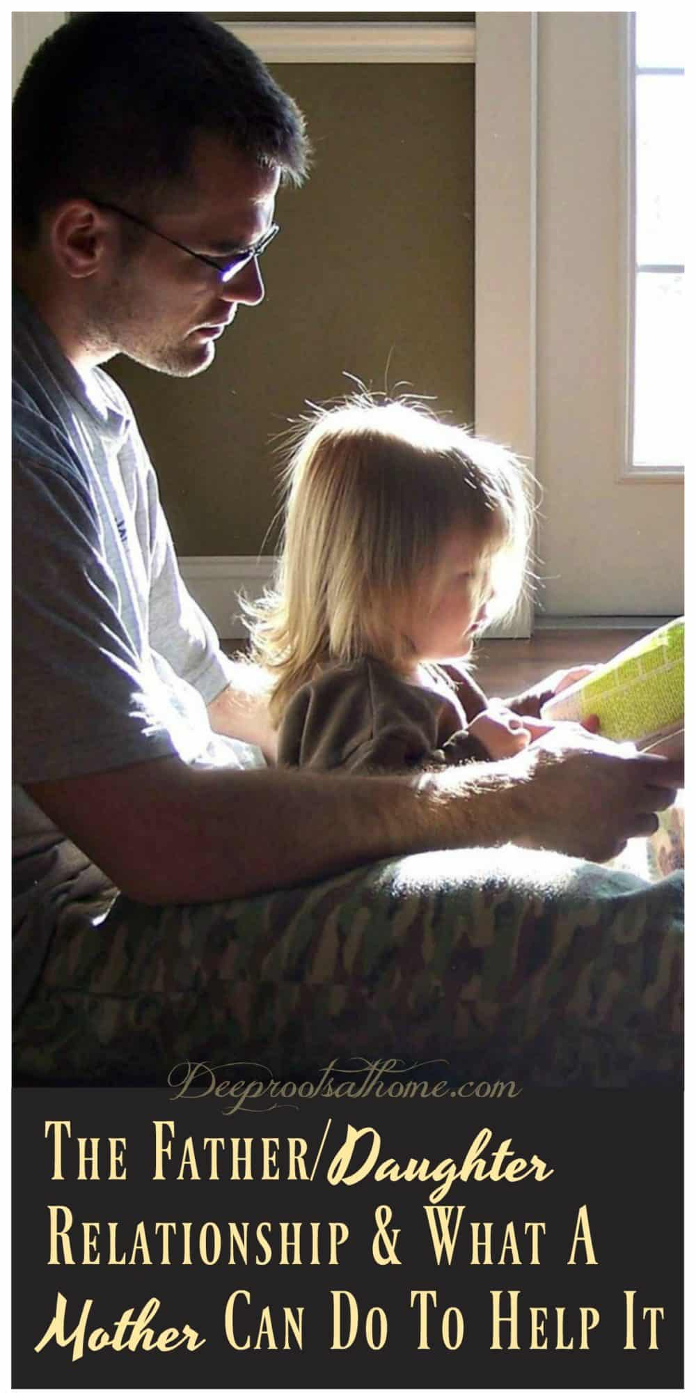 The Father/Daughter Relationship & What a Mom Can Do to Facilitate It. daddy's little girl