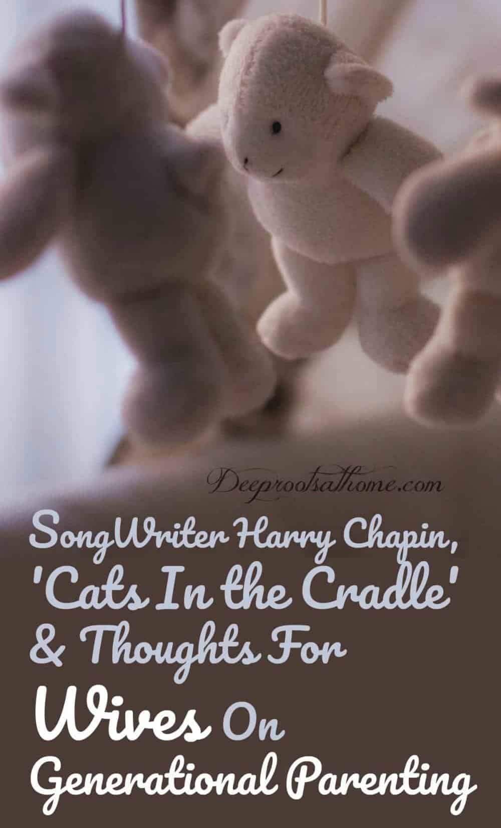 Harry Chapin, 'Cats In the Cradle' & Thoughts On Generational Parenting. A teddy bear mobile in baby nursery