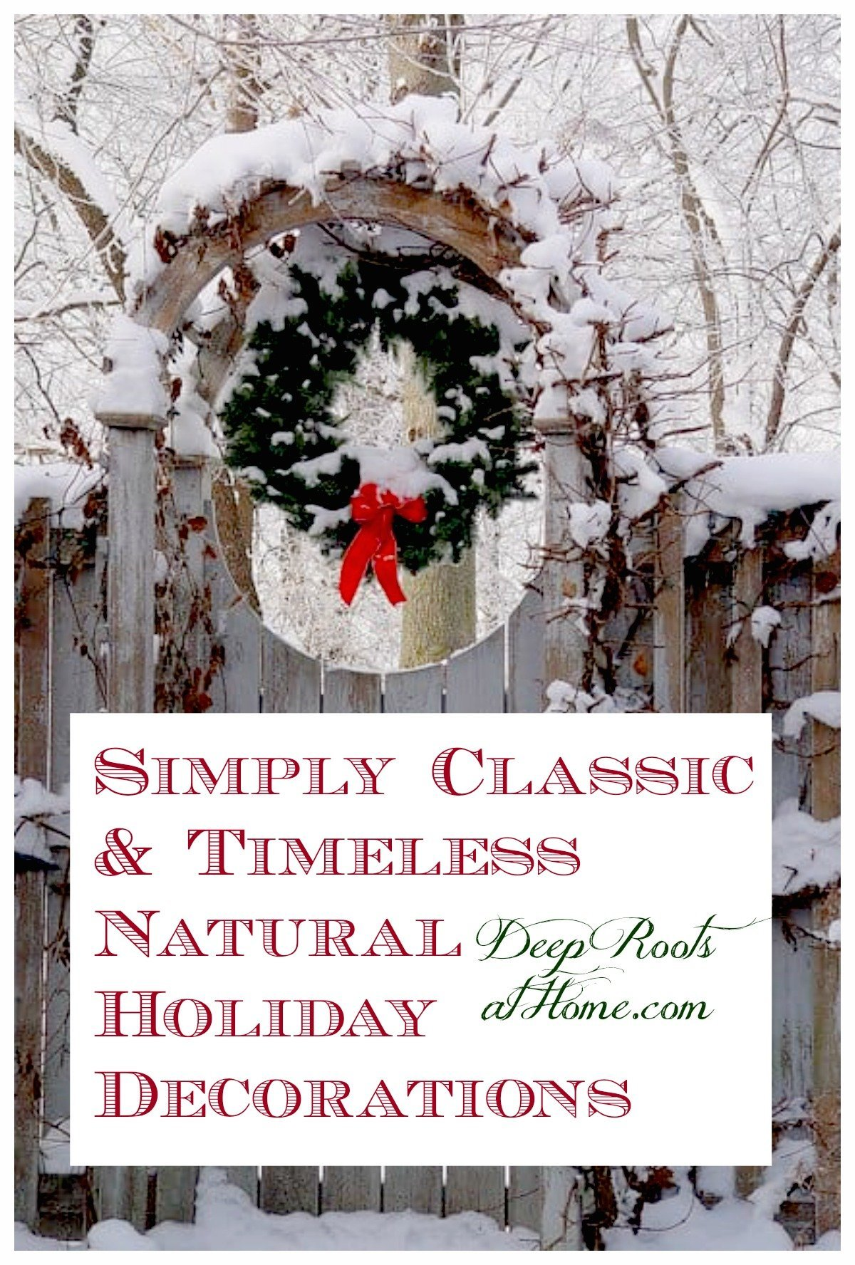 Simply Classic & Timeless Natural Holiday Decorations. Arched gateway with Christmas wreath