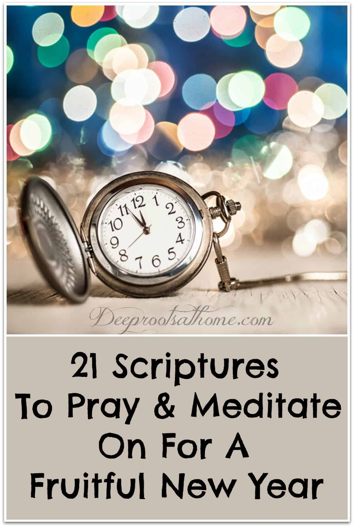 21 Scriptures To Pray & Meditate On For A Fruitful New Year. A pocket watch and bokeh