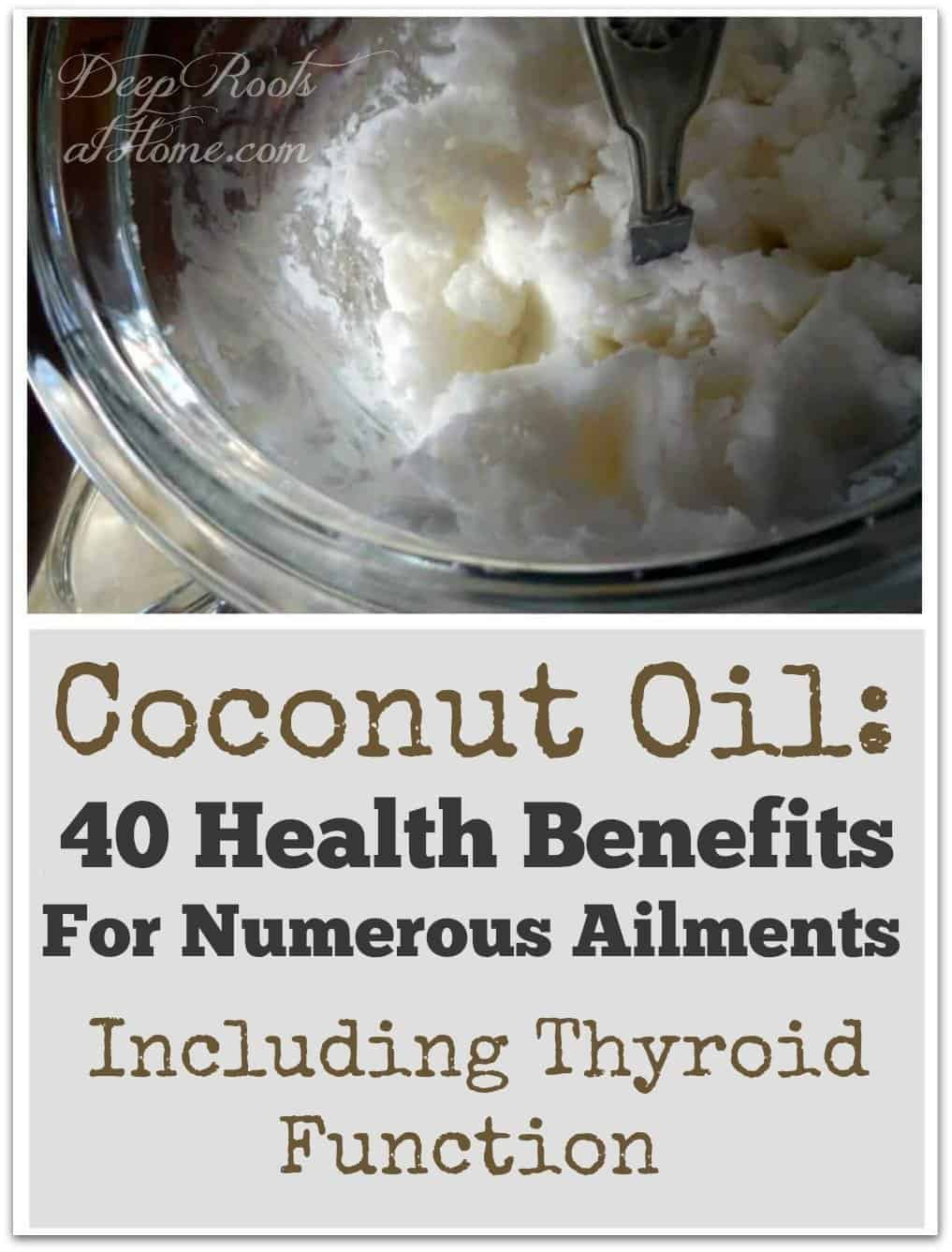 Coconut Oil: 40 Health Benefits For Numerous Ailments Incl. Thyroid Function. A glass tub on pure virgin coconut oil