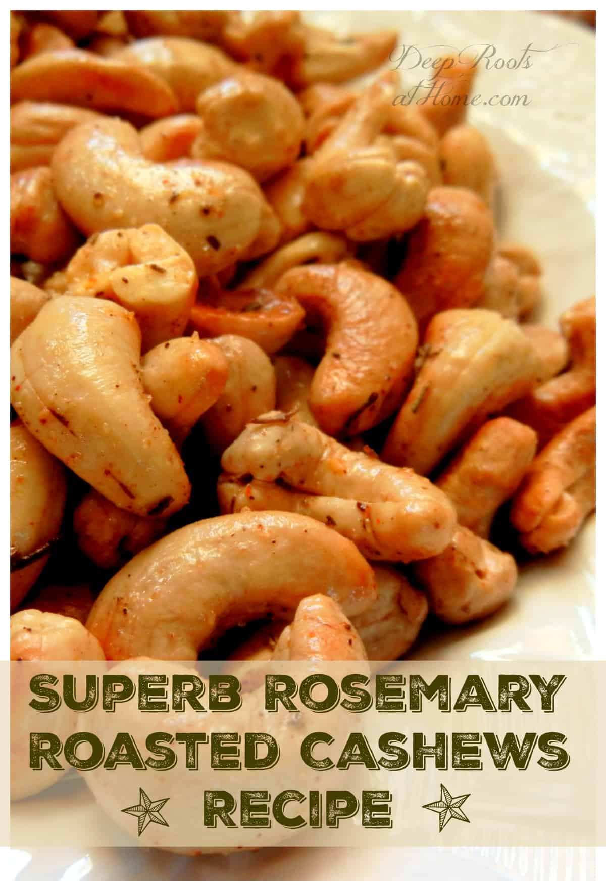 Superb Rosemary Roasted Cashews Recipe & Candid Camera. Fresh roasted cashews with rosemary and spices
