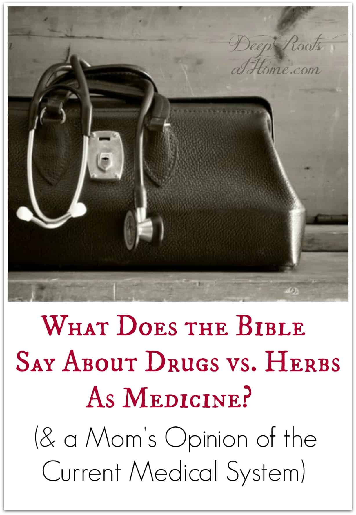 Drugs vs. Herbs As Medicine: What Does The Bible Say? A doctor's bag and stethoscope.