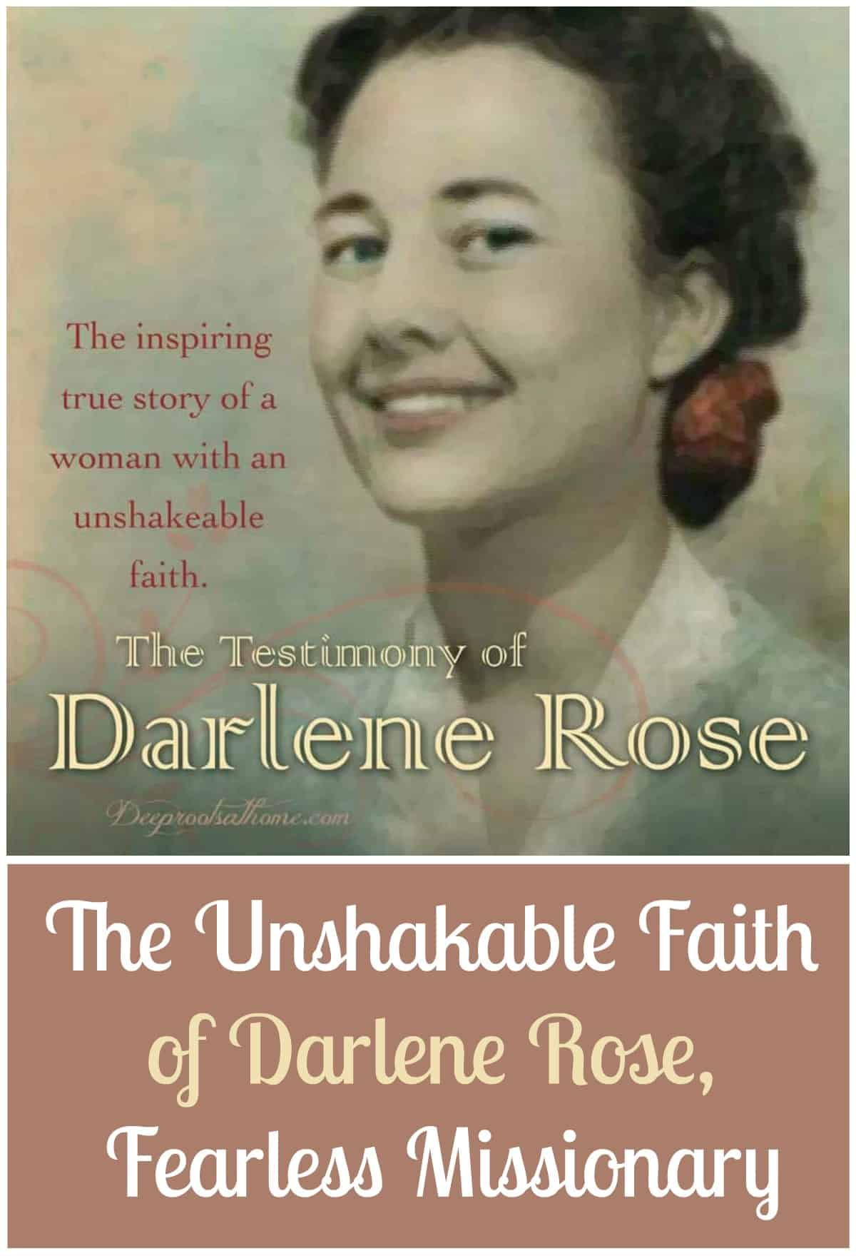 The Unshakable Faith of Darlene Rose, Fearless Missionary. A smiling Darlene Diebler Rose and her testimony of faith.
