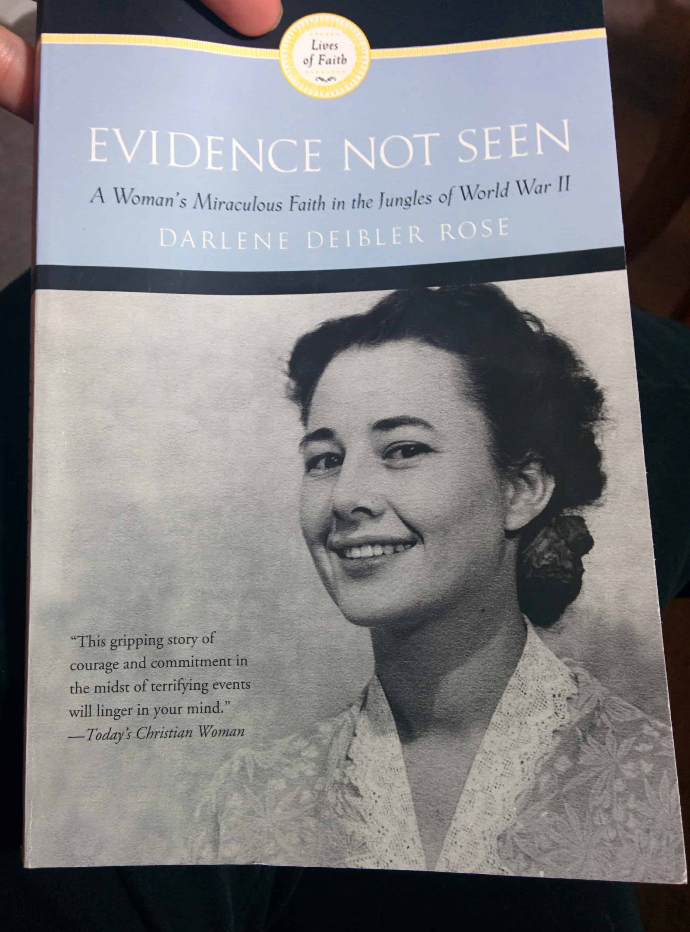 The Unshakable Faith of Darlene Rose, Fearless Missionary. Darlene Diebler Rose's book Evidence Not Seen.