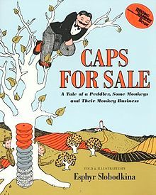 100+ Books To Fight Back the Culture: Preschool Thru Grade 12. Caps For Sale, a 1938 classic children's book by Esphyr Slobodkina