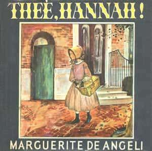Thee, Hannah! by Marguerite DeAngeli