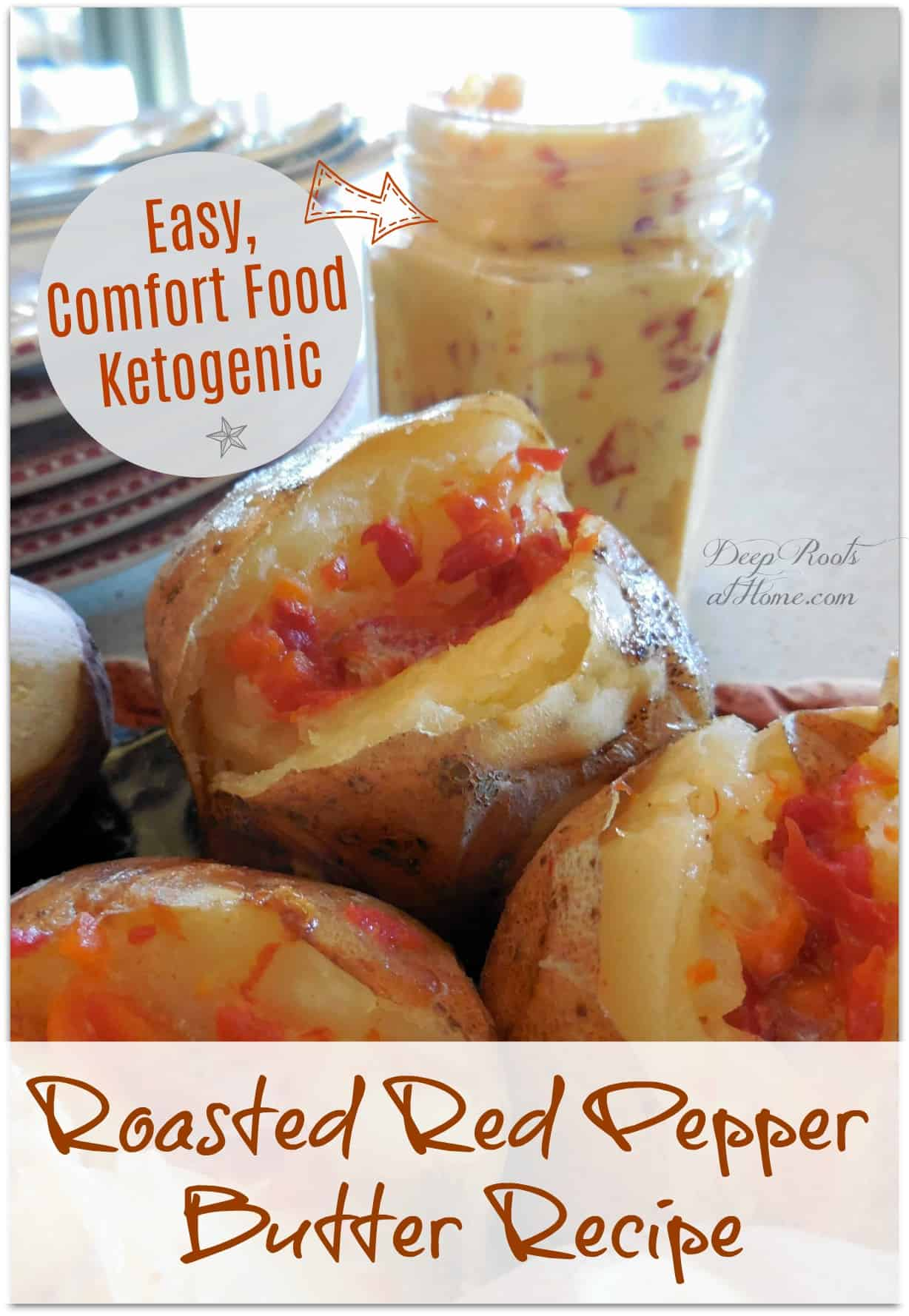 Roasted Red Pepper Butter Recipe: Comfort Food, Easy, Ketogenic. Garlic butter with roasted red peppers spread and melting on baked potatoes.