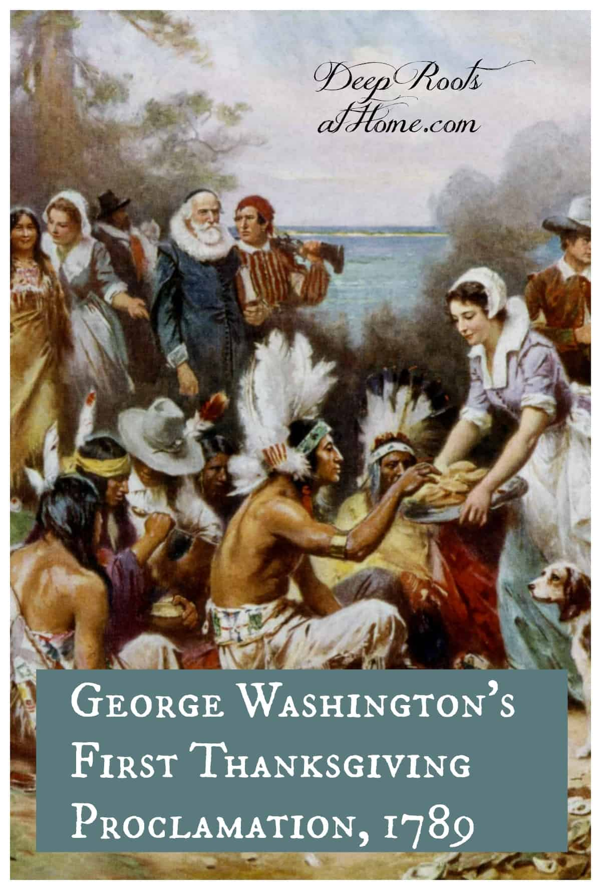 George Washington's First Thanksgiving Proclamation, 1789. American Indians and Pilgrims eating together. Pin image.