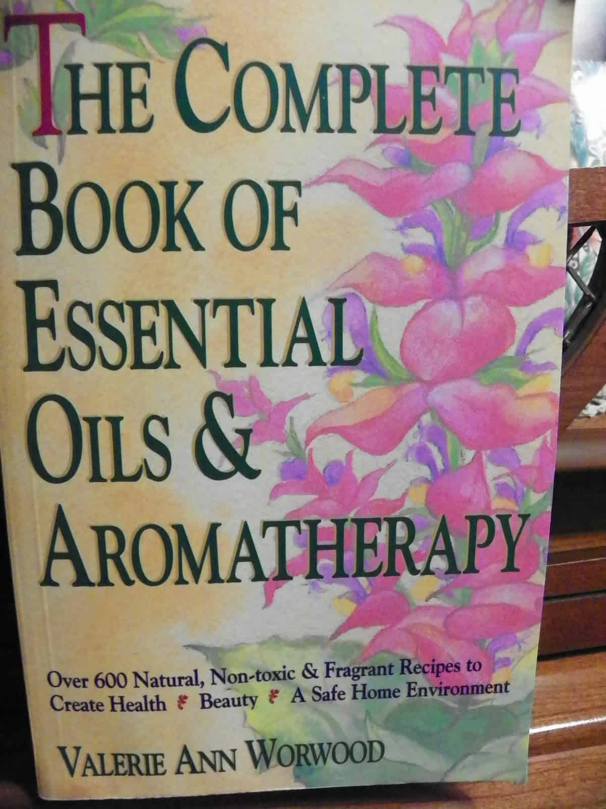 How to Use Essential Oils As Alternative To Antibiotics: Tips & My Recipe. Complete Book of Essential Oils and Aromatherapy