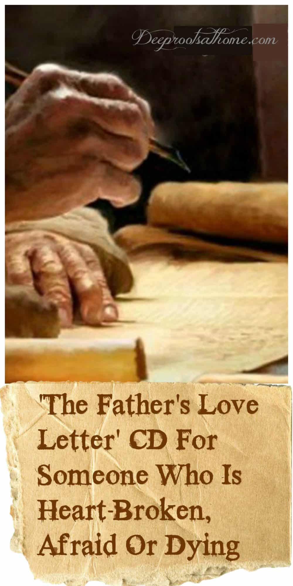 The Father's Love Letter CD for One Who is Heart-Broken, Afraid or Dying. An old man writing a love letter.