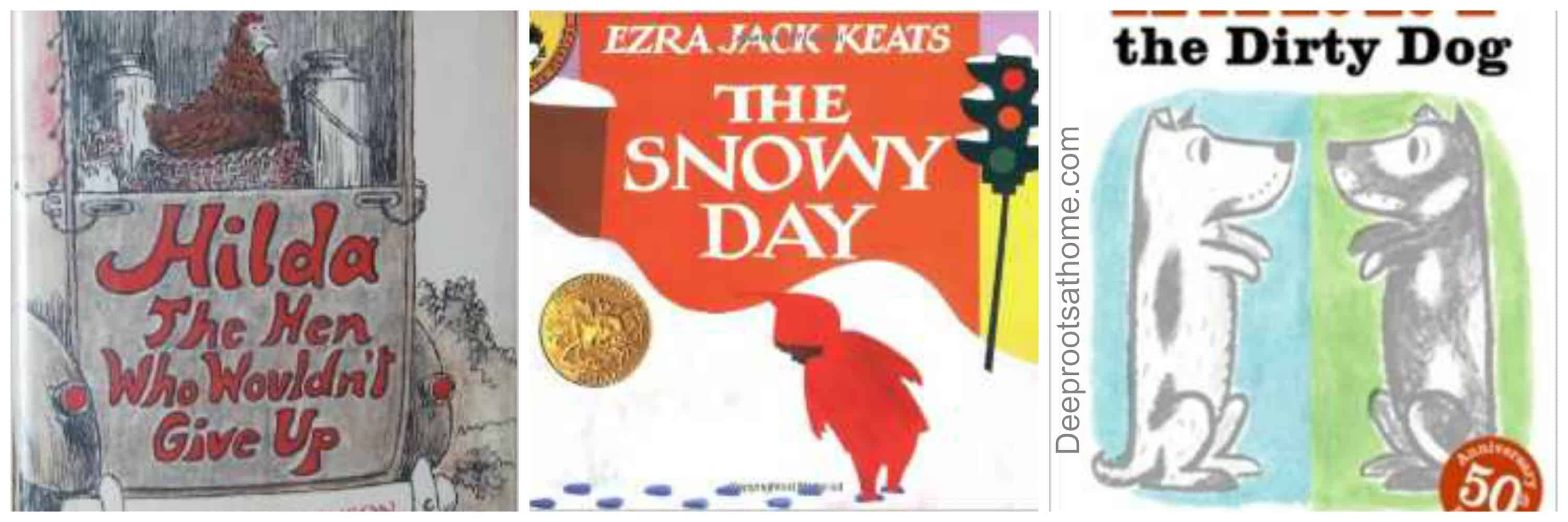 3 books: Hilda the Hen Who wouldn't give Up, The Snowy Day by Ezra Jack Keats, and Harry the Dirty Dog.
