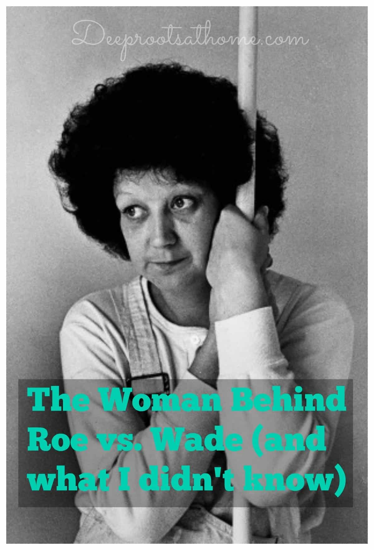 The Woman Behind Roe vs. Wade (and what I didn't know), Norma McCorvey