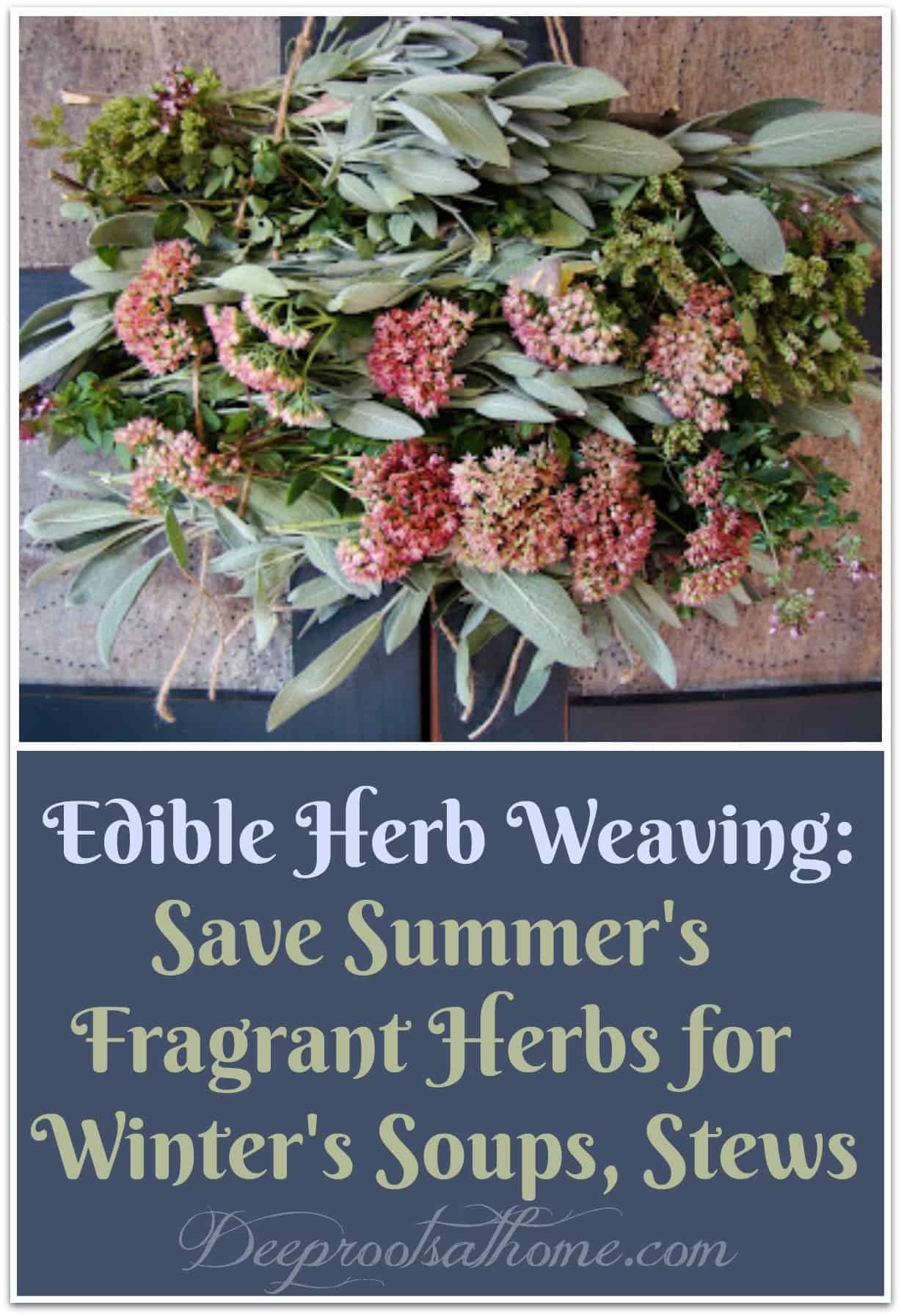 Edible Herb Weaving: Save Summer's Herbs for Winter's Soups, Stews. herb weaving on a frame, country art