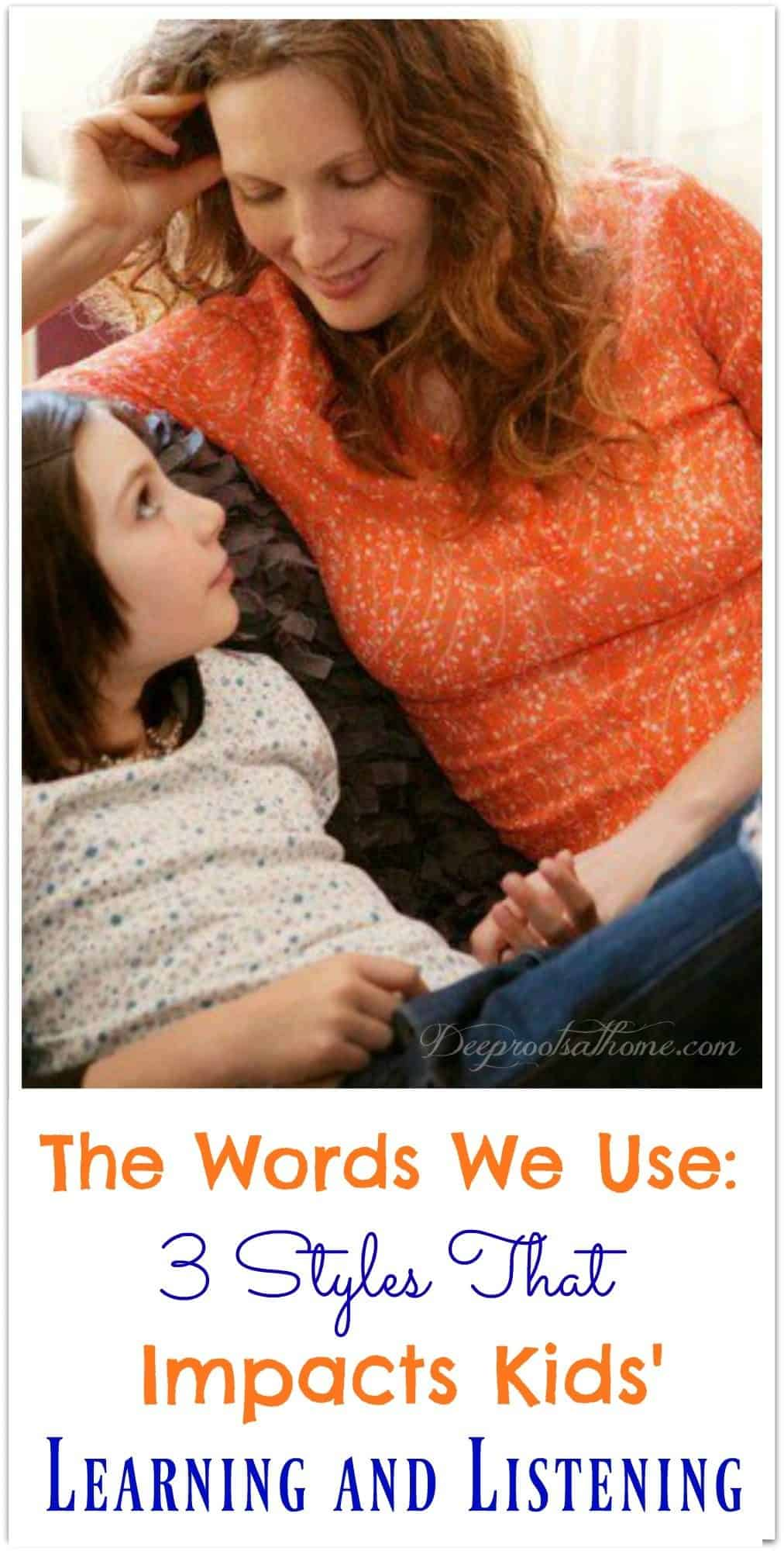 The Words We Use: 3 Styles that Impacts Kids' Learning and Listening. A calm conversation between mother and daughter