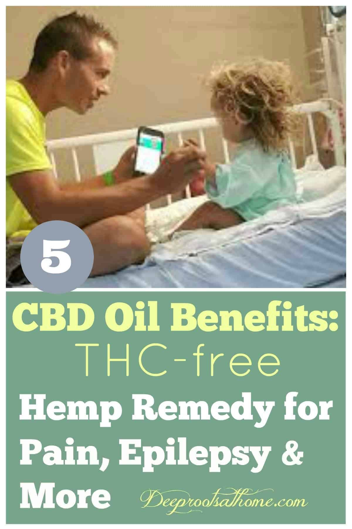 5 CBD Oil Benefits: THC-free Hemp Remedy for Pain, Epilepsy, More. Jade and Lehla Jerger, parents of Jaelah, fight for their rights to use CBD oil for their daughter's epilepsy.