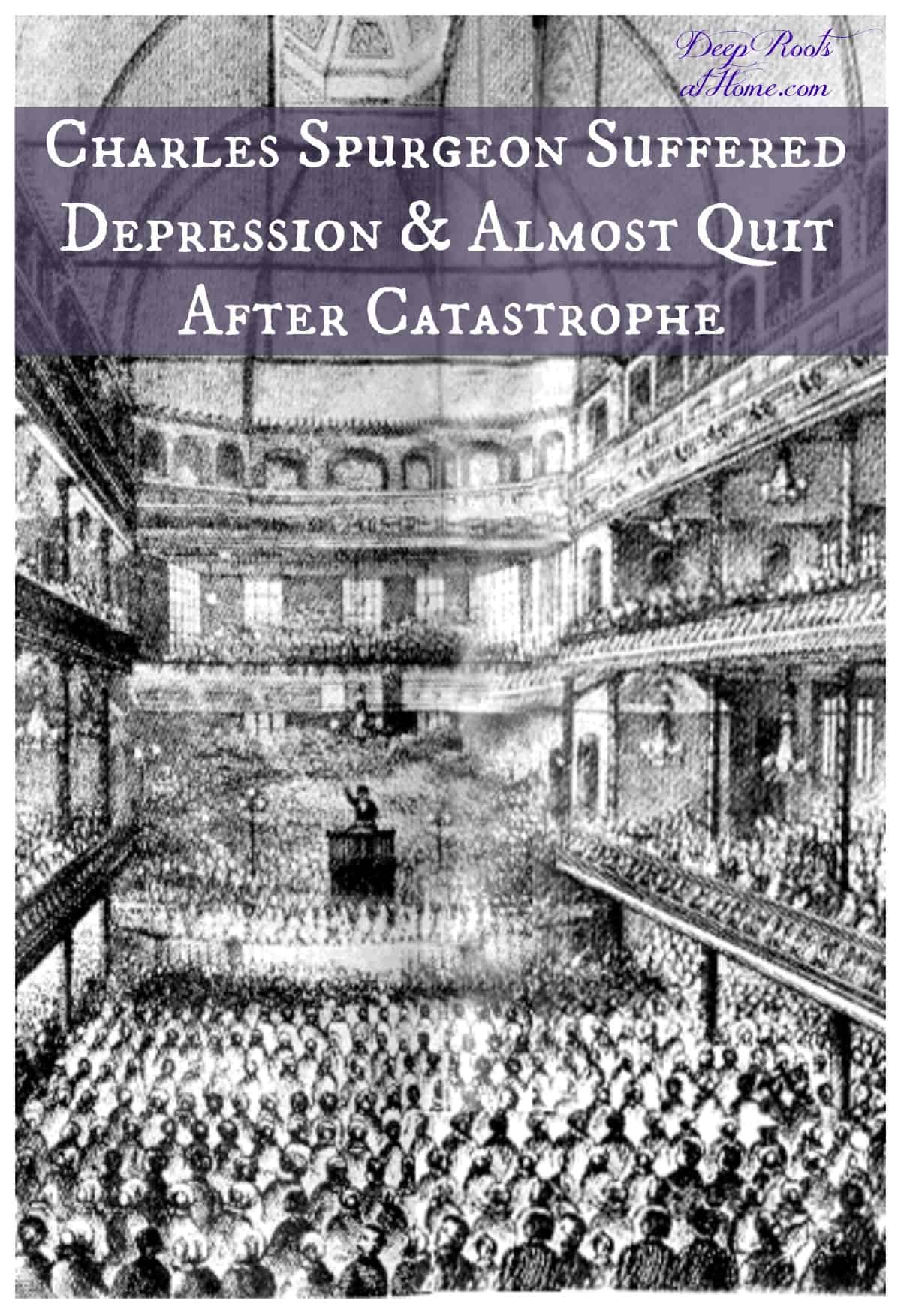 Spurgeon Suffered Depression & Almost Quit After Catastrophe. Pin image. Spurgeon preaching to 12,000.