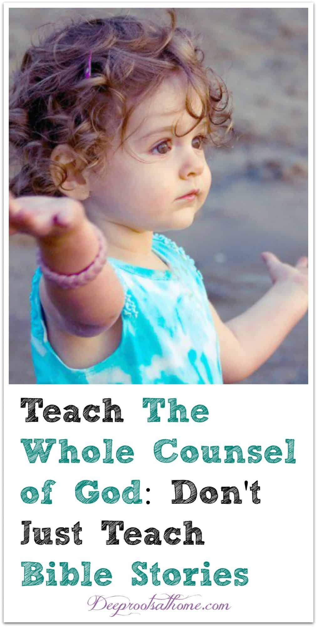 Teach The Whole Counsel of God: Don't Just Teach Bible Stories. A young girl with her hands raised in praise!