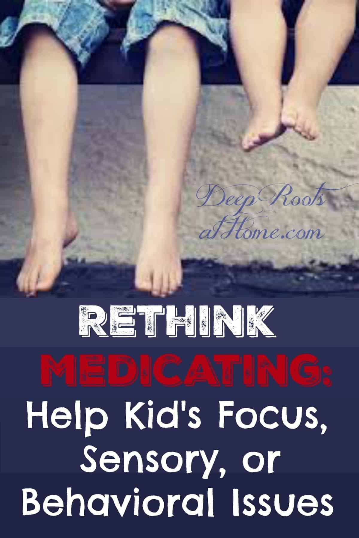 Rethink Medicating: Help Kid's Focus, Sensory, or Behavioral Issues Two young boys dangling their legs over a ledge, barefoot.