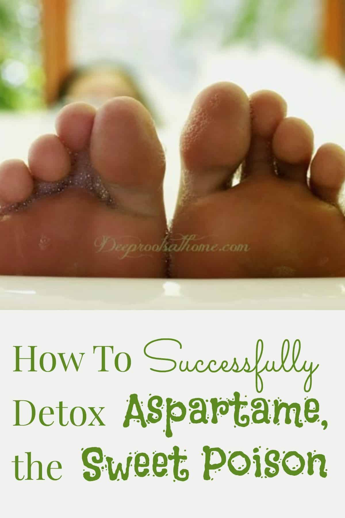 How To Detox Aspartame, the Sweet Poison. A pair of feet soaking in the bathtub.