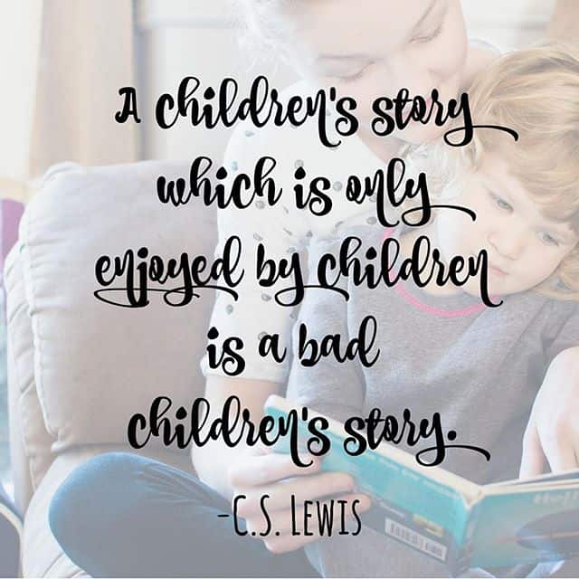 "C.S. Lewis quote: ""A children's story which is only enjoyed by children is a bad children's story!"""