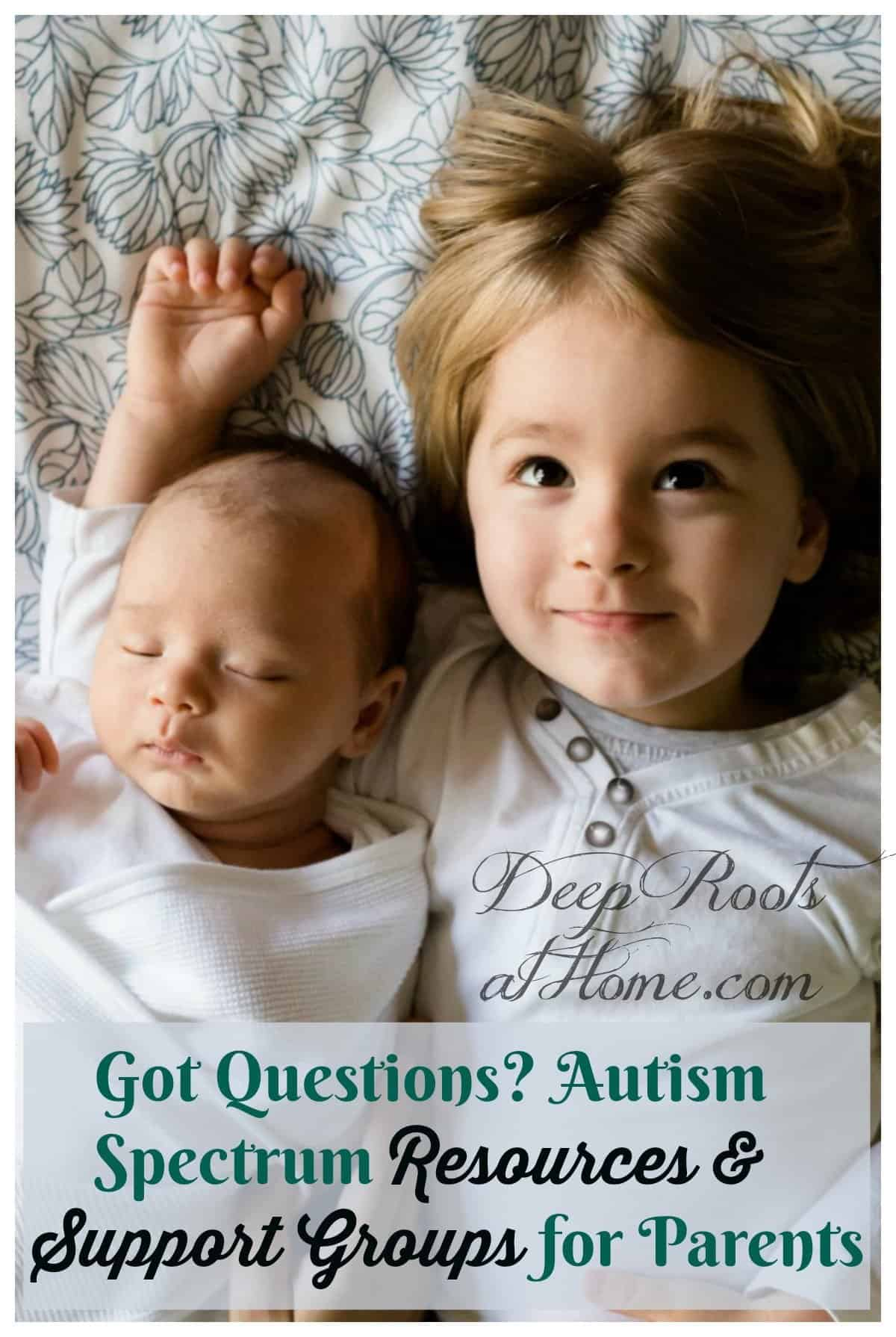 Got Questions? Autism Spectrum Resources & Support Groups for Parents. A happy toddler snuggling with her little baby brother