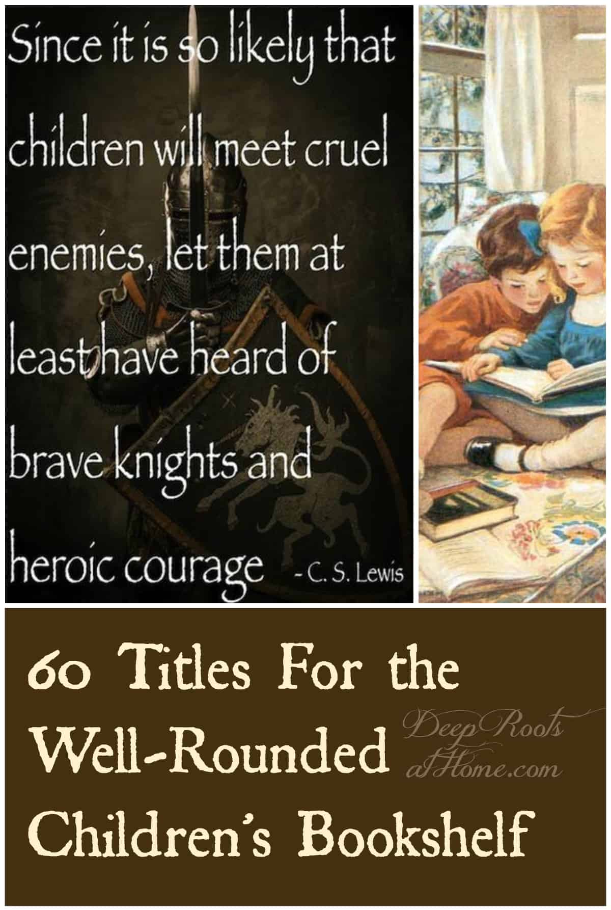 60 Titles For the Well-Rounded Children's Bookshelf. Children reading and CS Lewis quote in a Pinterest image.