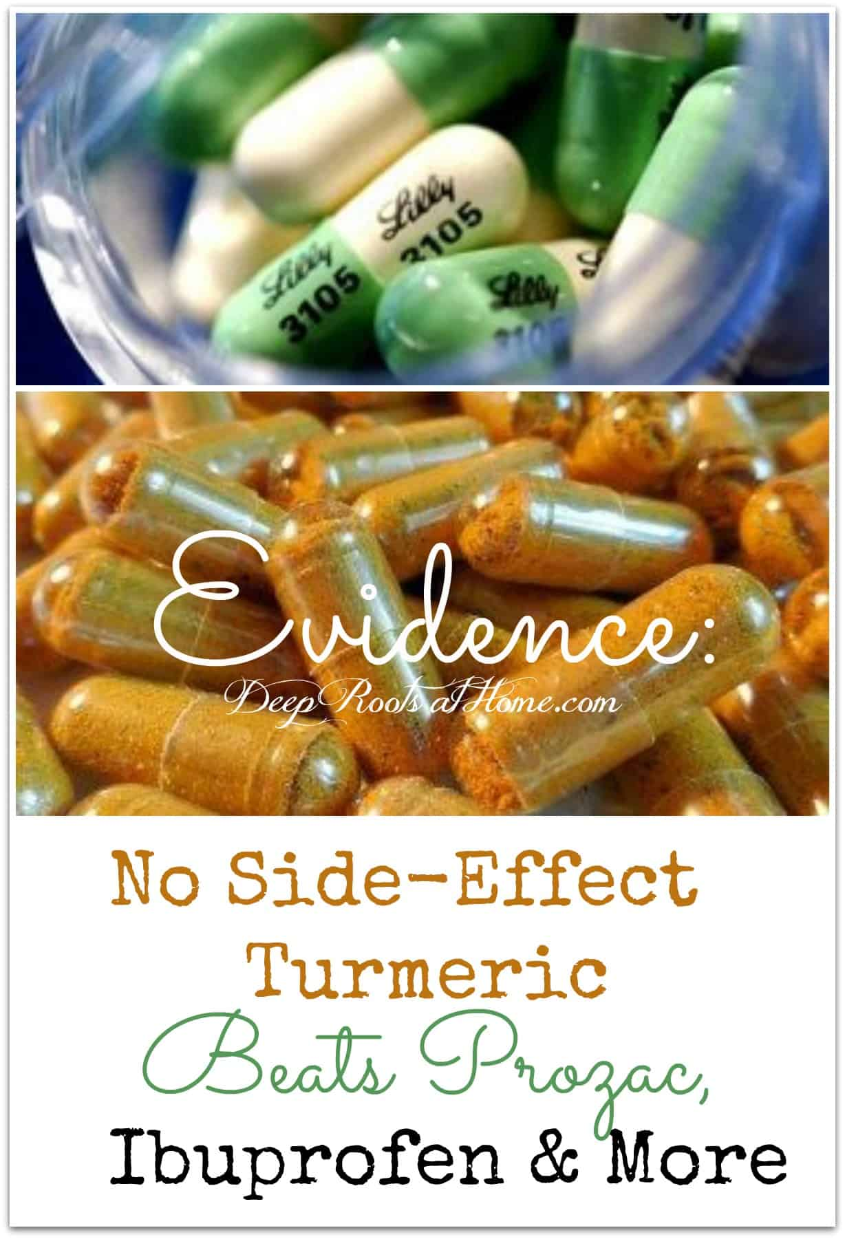Evidence: No-Side-Effect Turmeric Beats Prozac, Ibuprofen & More. Image showing Prozac capsules by Lilly and a pile of hundreds of turmeric capsules. Pin image.