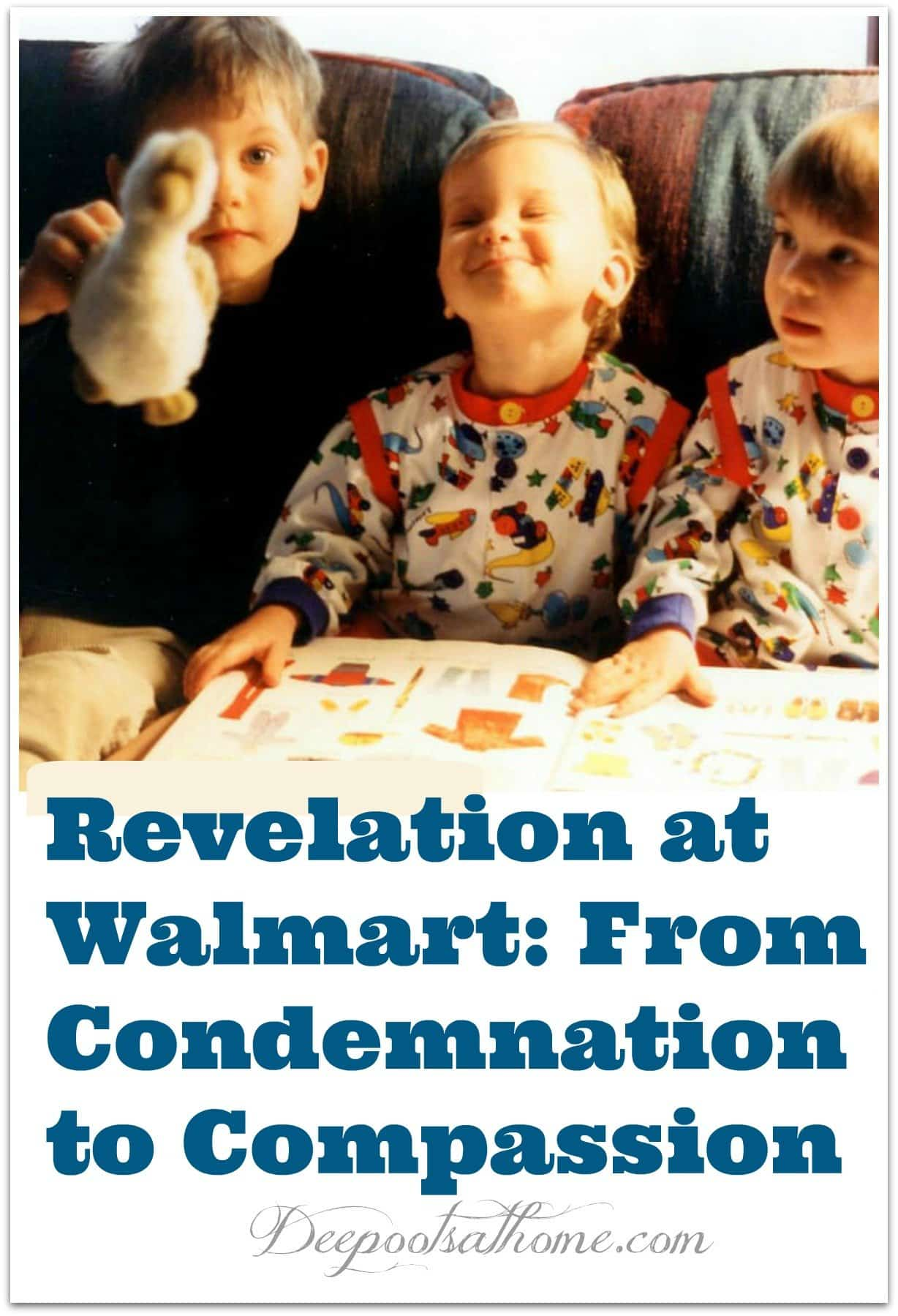 Revelation at Walmart: From Condemnation to Compassion. 3 children