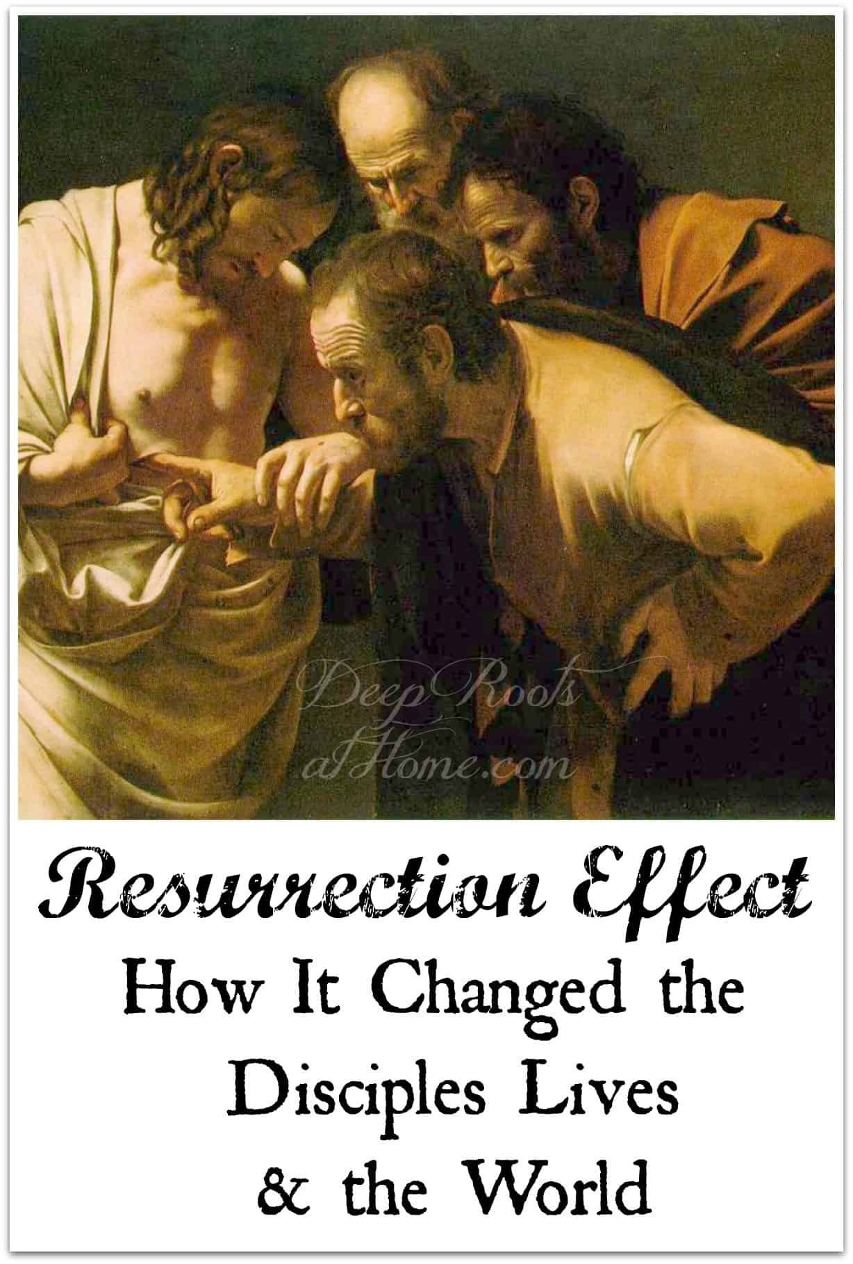 Resurrection Effect: How It Changed the Disciple's Lives & the World. The disciples and Jesus's wounded side
