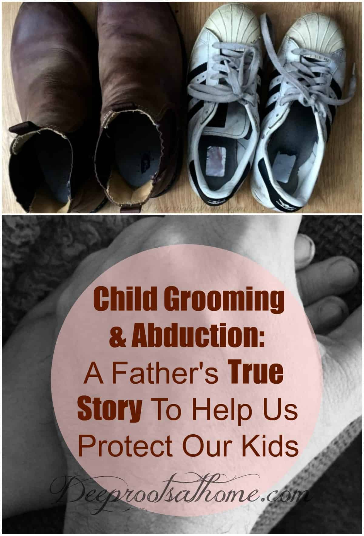 Child Grooming & Abduction: A True Story Shared To Help Us Protect Our Children, story of a father protecting his child from pedophile grooming