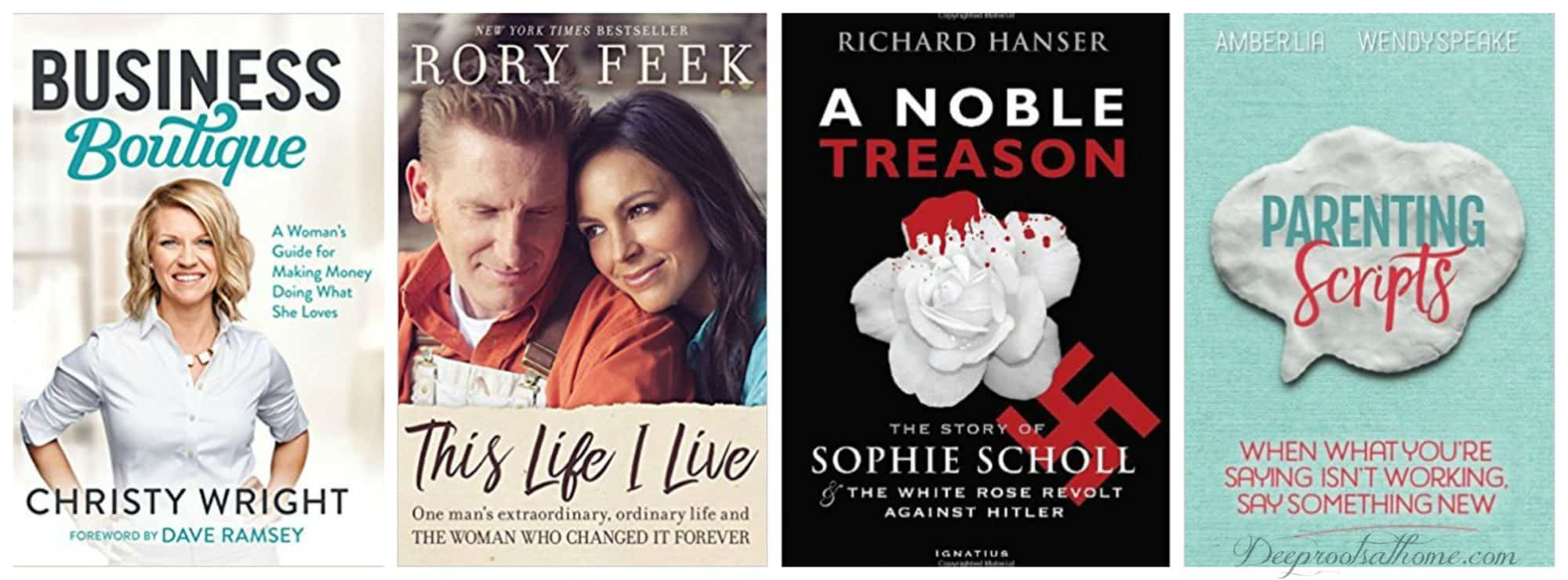 4 book covers: A Noble Treason by Sophie Scholl, White Rose Revolt Against Hitler; This Life I Live by Rory Feek; Parenting Scripts by Amber Lia and Business Boutique by Christy Wright.