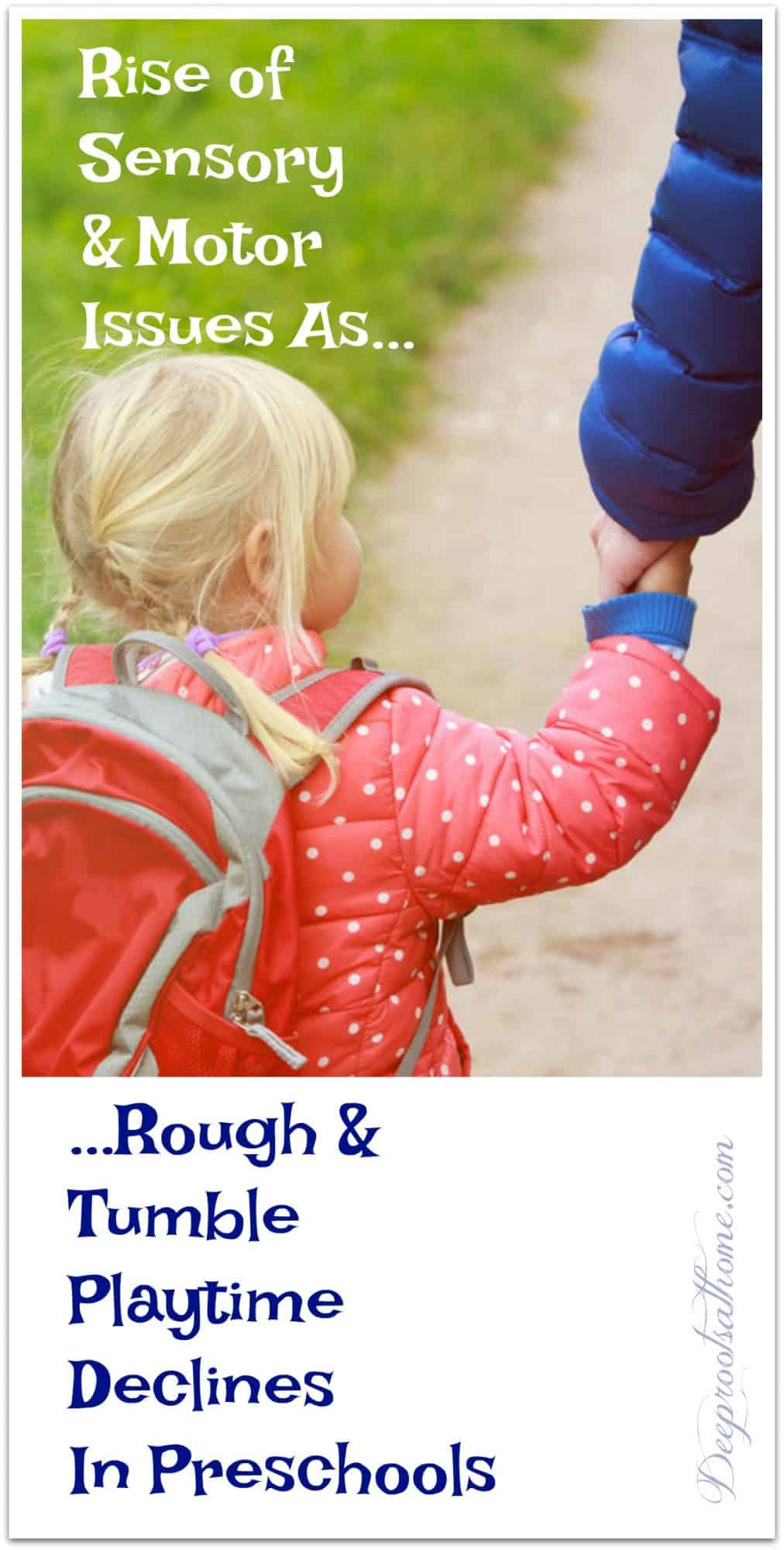 Rise of Sensory/Motor Issues as Rough/Tumble Play in Preschool Declines. Child being led off to school by parent