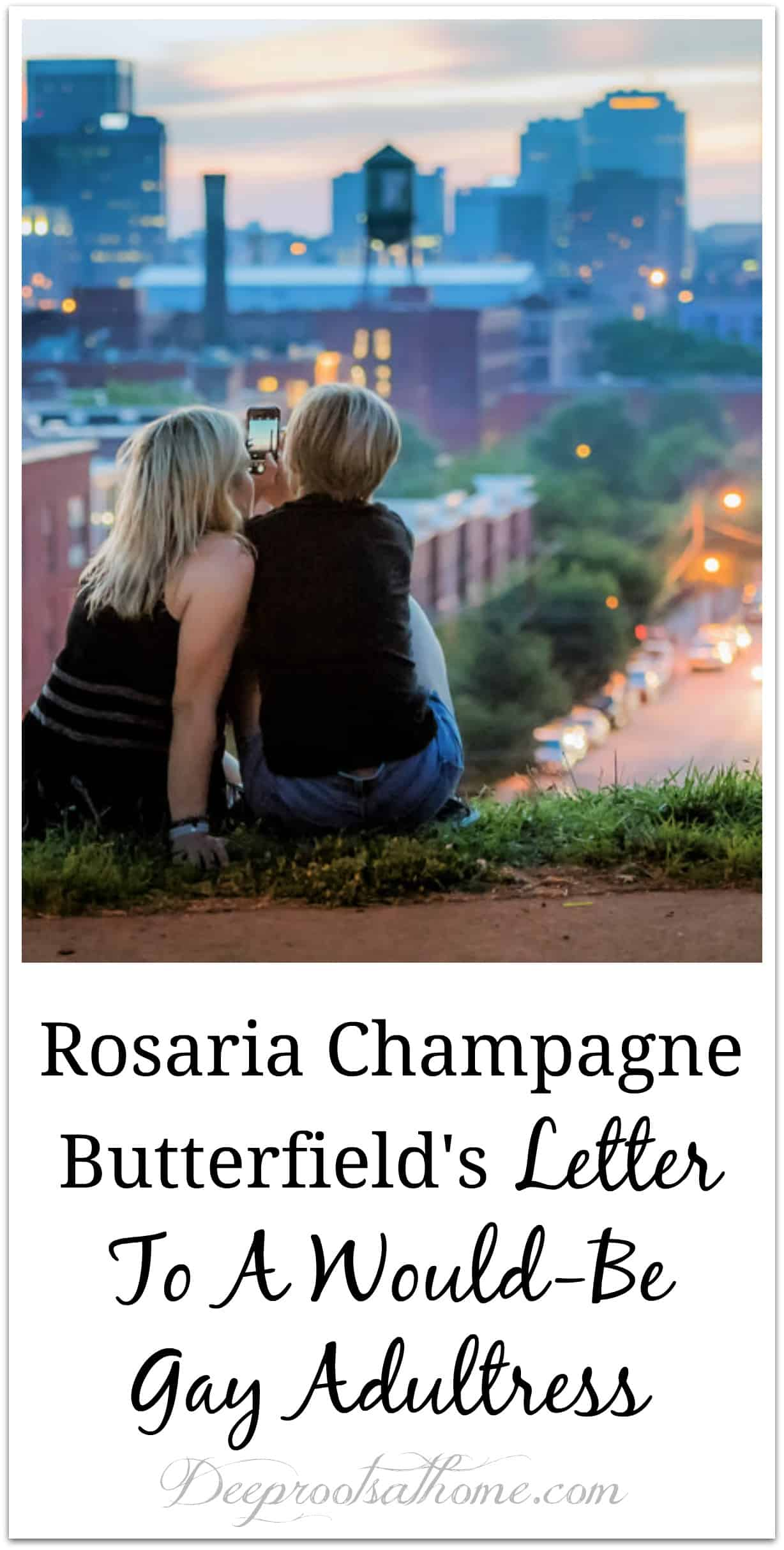 Rosaria Champagne Butterfield's Letter To A Potential Gay Adultress. More and more women, it seems, are in this place of temptation. #marriage #woman #womens #friends #family #healthy #relationships #faith #mentalhealth