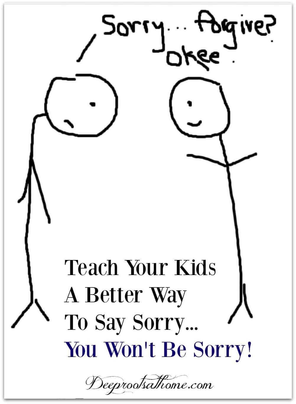 Teach Your Kids A Better Way to Say Sorry...You Won't Be Sorry!, drawing of stick men asking forgiveness or saying sorry