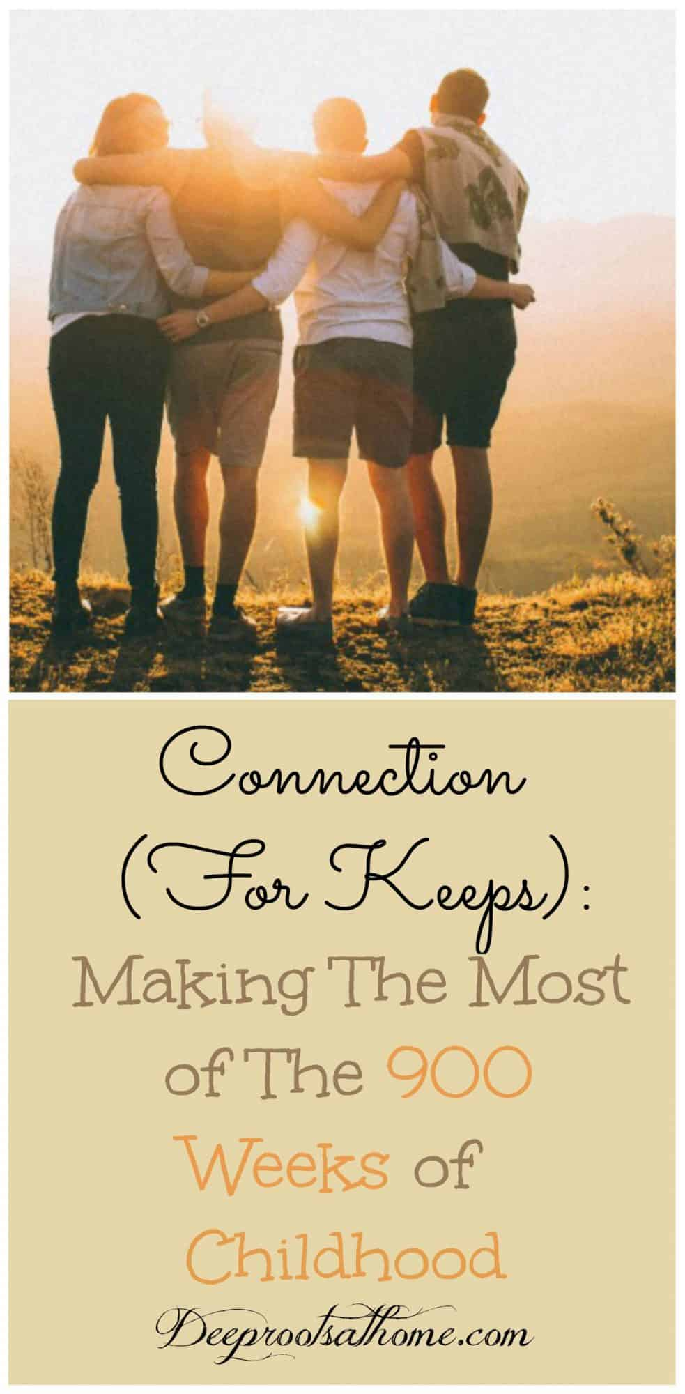 Connection For Keeps: Making The Most of The 900 Weeks Of Childhood, golden years, mental health, family, relationships, bonding, motherhood, baby love, precious moments, cuddles, snuggles, independence, kisses, bedtime, humans, relational beings, dependency, community, interaction, love, respect, need, L.R. Knost, infants, children, kids, parenting, friendships, social, secure, attachment parenting, baby wearing, co-sleeping, expressions of love, approval, quality time, quantity time, smiling, eye contact, affection, listening, emotions, parent/child, stages, mutual respect, discipline, disobedience, intimate, rules, connected, cooperate, prefrontal cortex, positive interactions, research, childhood,