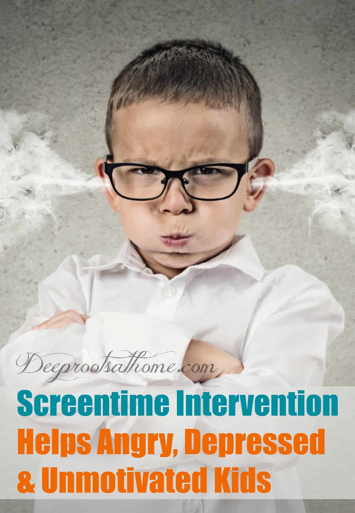 Screentime Intervention Helps Angry, Depressed & Unmotivated Kids, angry little boy with steam coming out his ears. Pin image