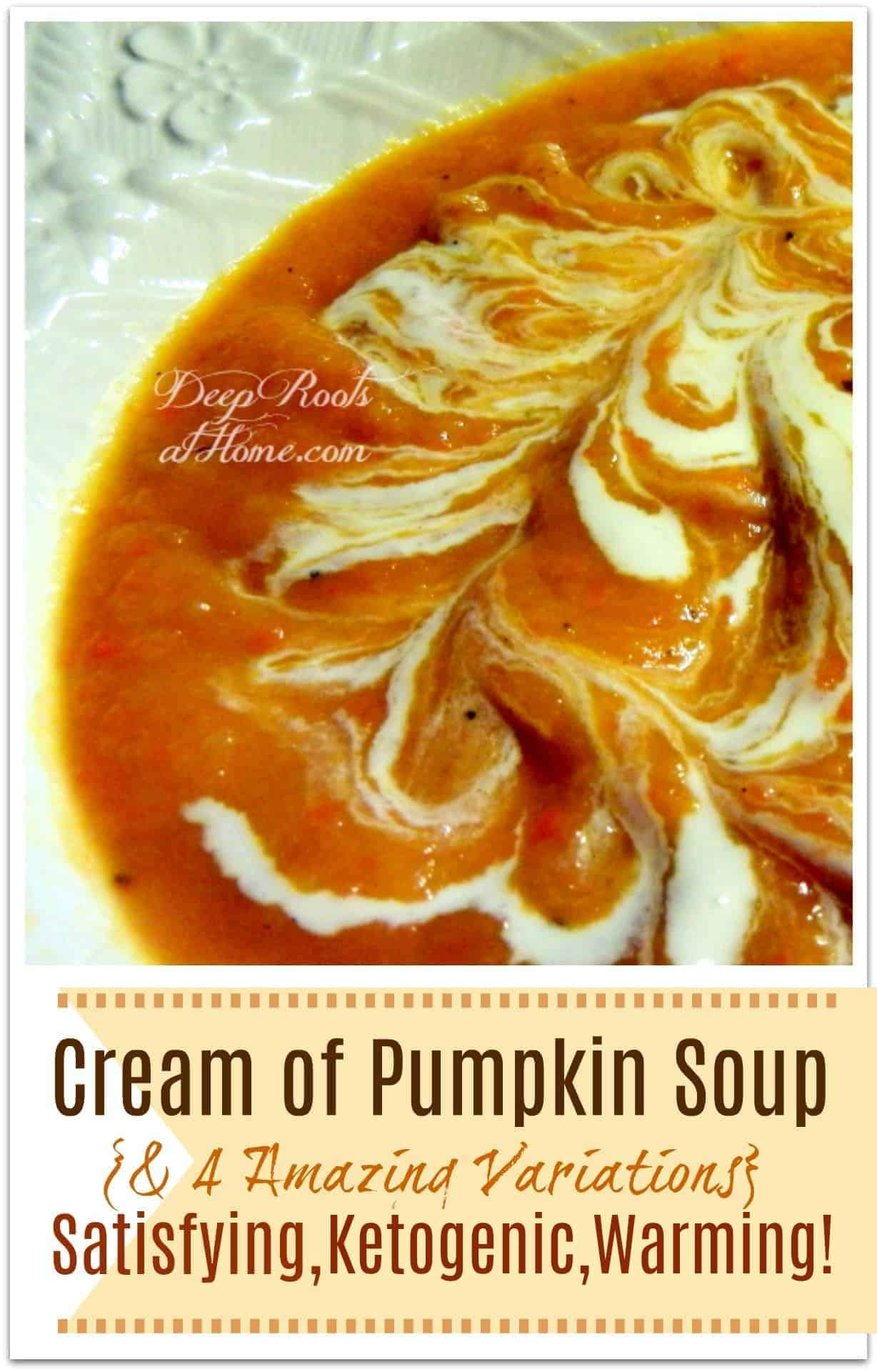 Cream of Pumpkin Soup & 4 Variations: Satisfying, Ketogenic, Warming! A big bowl of warming cream of pumpkin soup!