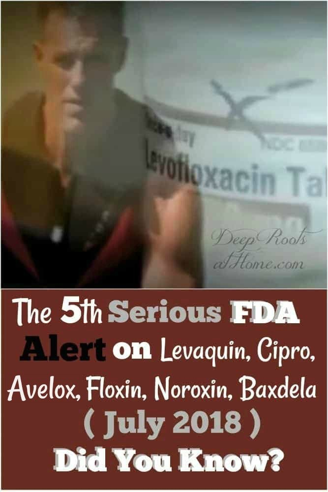 The 5th Serious FDA Alert On Levaquin & Cipro July 2018: Did You Know? Two men's story.