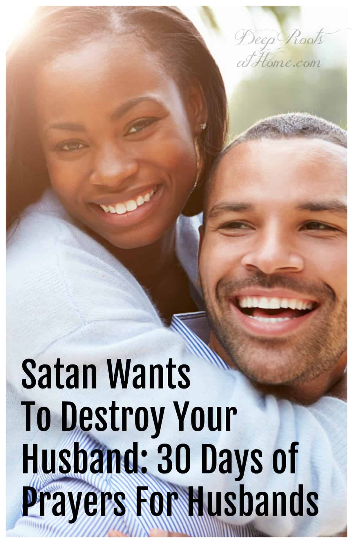 Satan Wants To Destroy Your Husband: 30 Days of Prayers For Husbands. An African American couple laughing together and very close.