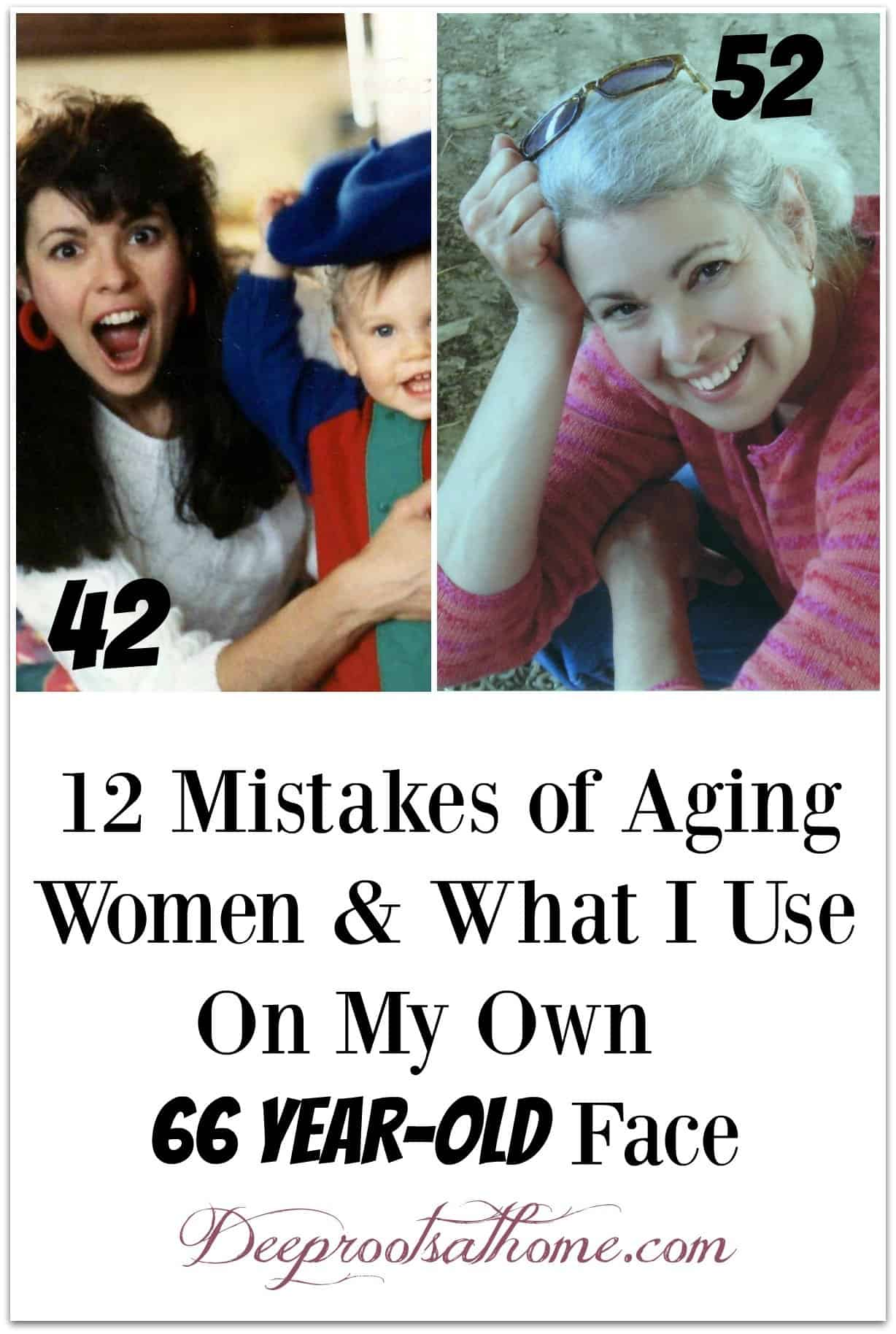 12 Mistakes Of Aging Women & What I Use On My Own Maturing Face. Me at 42 and 52