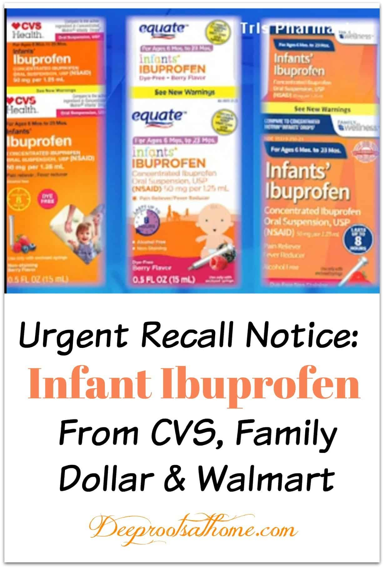 Urgent Recall Notice: Infant Ibuprofen From CVS, Family Dollar, Walmart. Photos of the 3 ibuprofen packaging recalled.