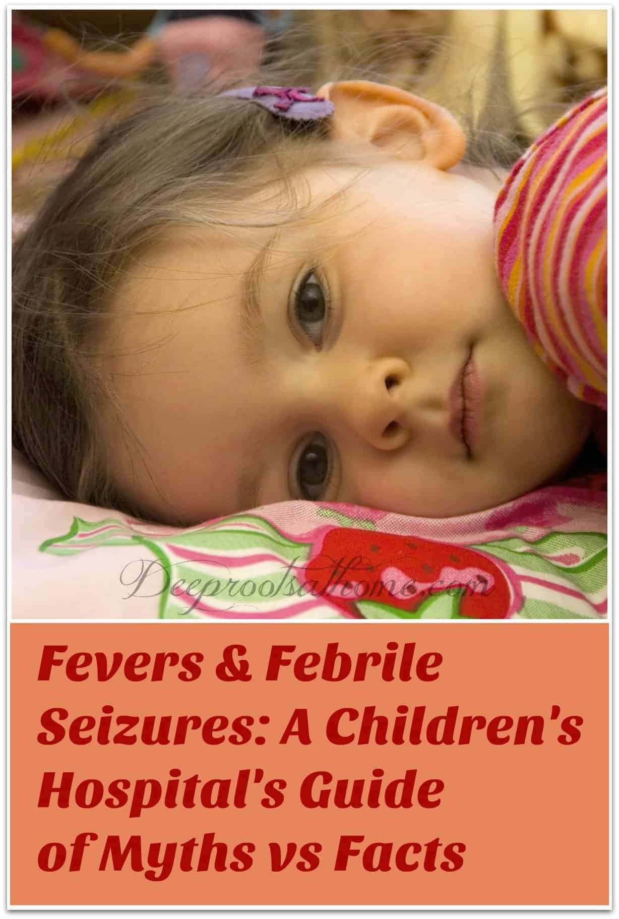Fevers & Febrile Seizures: A Children's Hospital's Guide of Myths vs Facts. A young girl with a fever