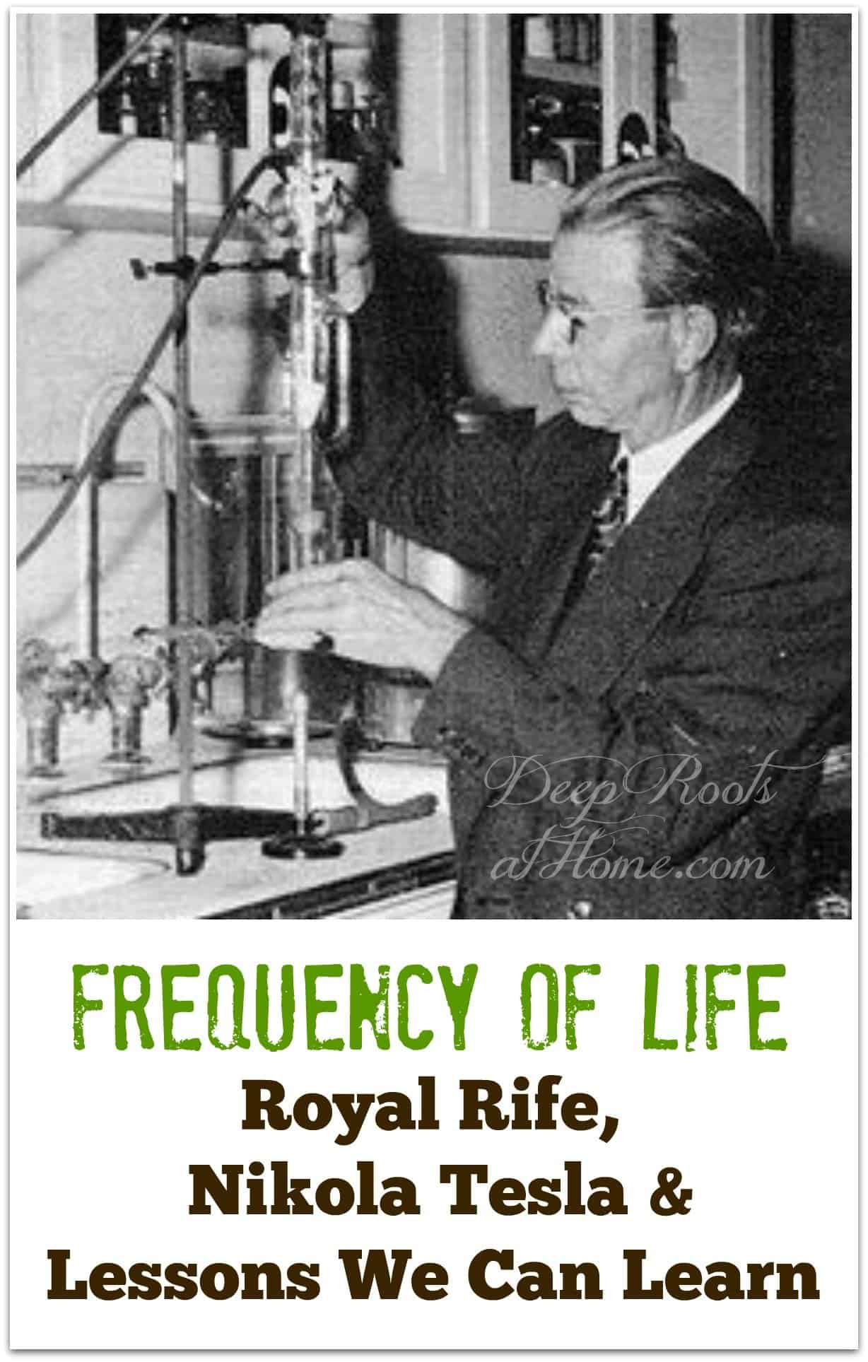 Frequency of Life: Royal Rife, Nikola Tesla & Lessons We Can Learn. Royal Rife building his machine