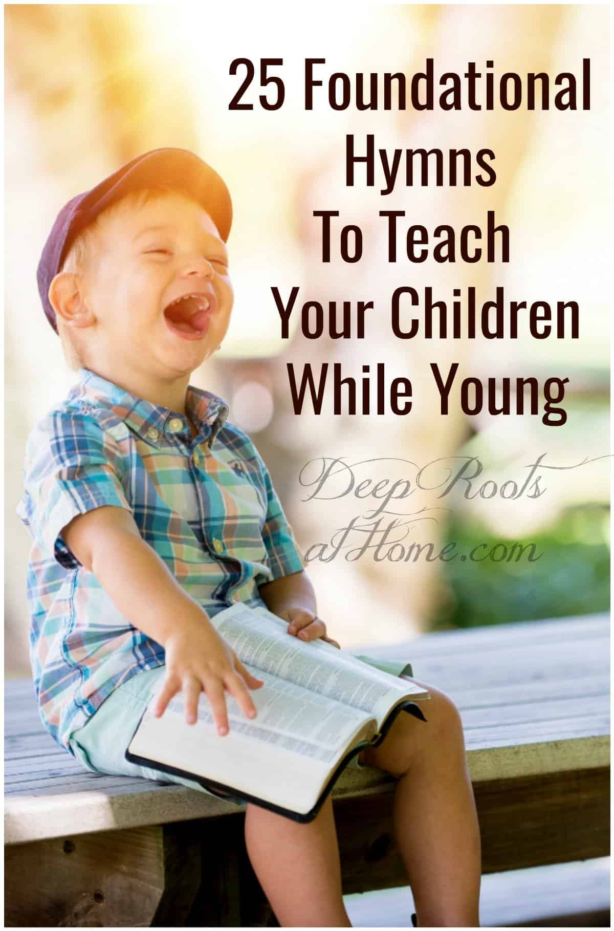 25 Foundational Hymns To Teach Your Children While Young, happy singing boy